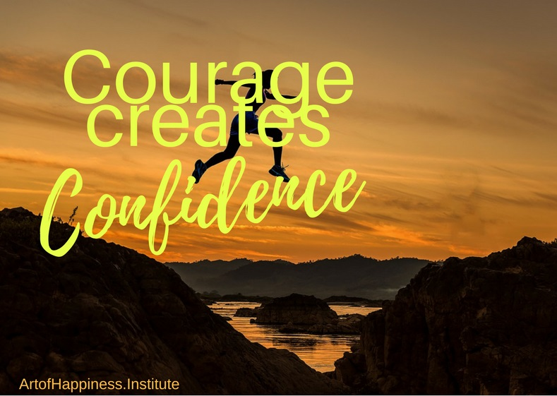 Courage Creates Confidence